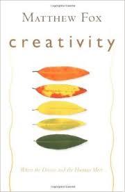 Creativity, Matthew Fox