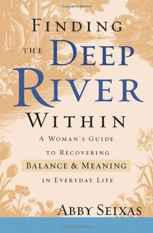 book cover, finding the deep river within by Abby Seixas