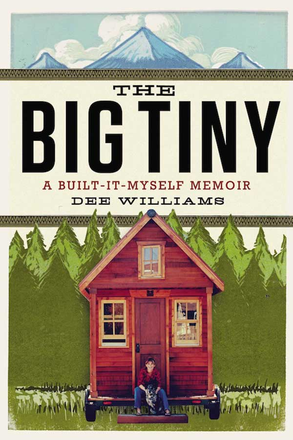 May Book Review: The Big Tiny: A Build-it-Myself Memoir by Dee Williams
