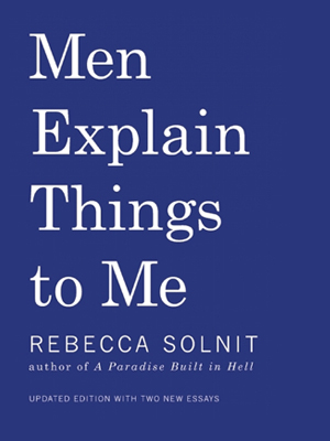 January Book Review: Men Explain Things to Me by Rebecca Solnit (And Join the 2018 Women'sMarch)