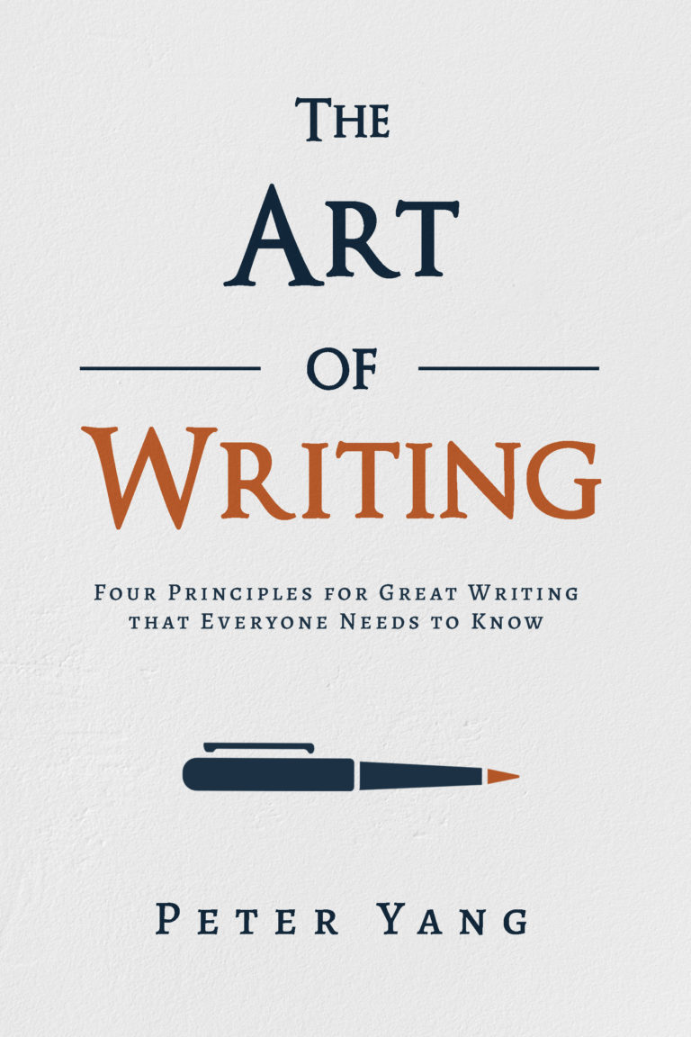The Art of Writing: Four Principles for Great Writing That Everyone Needs to Know by Peter Yang, a Review