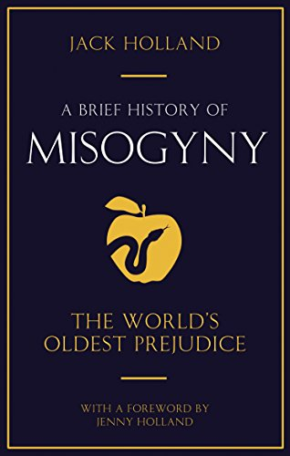 book cover for A Brief History of Misogyny by Jack Holland